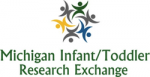 Michigan Infant-Toddler Research Exchange